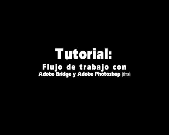 tutorial-flujo-de-trabajo-con-adobe-bridge-y-photoshop001