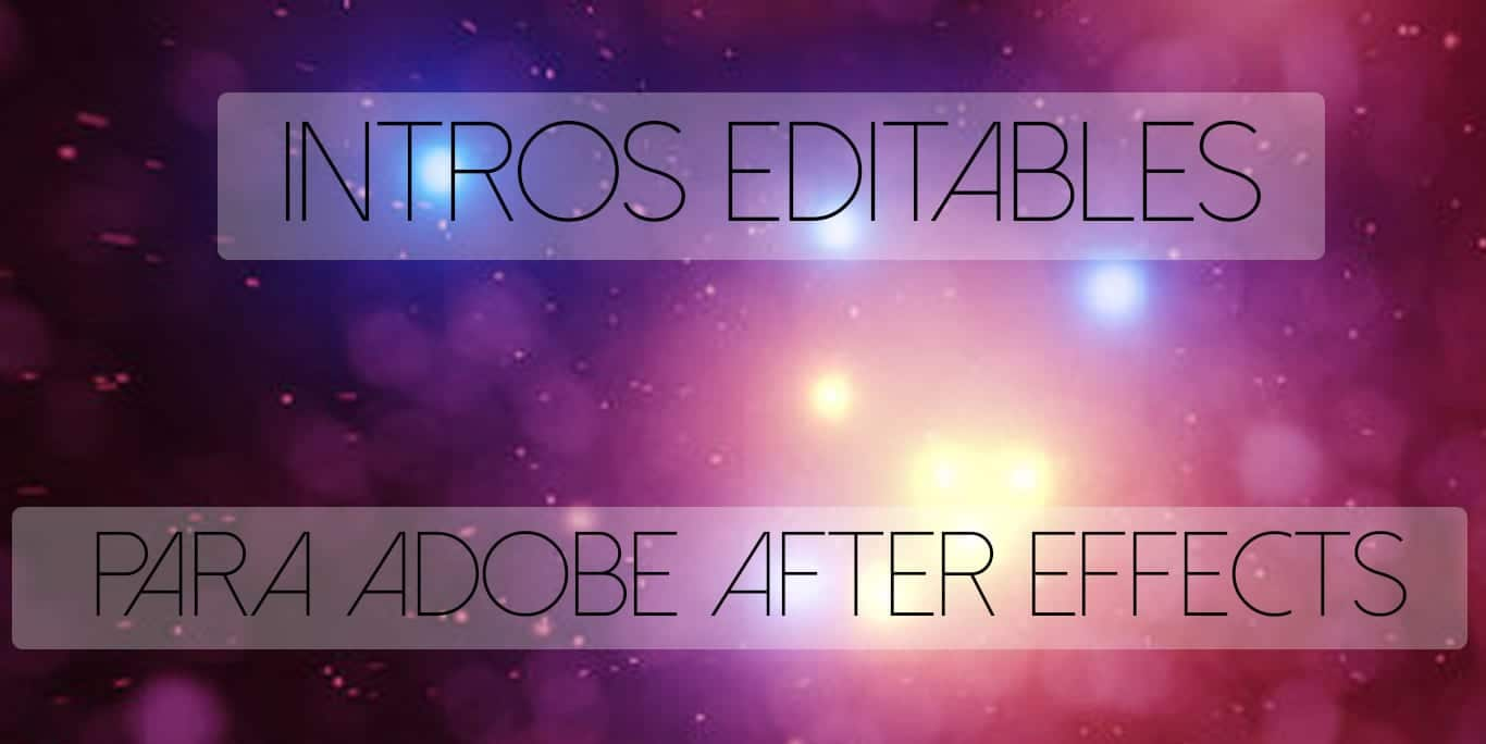 Intros Editables para After Effects, webs para descargarlas y editores