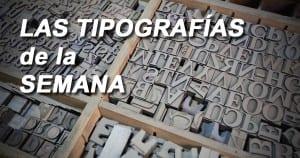 Las Tipografías de la semana