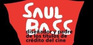 saul bass es el padre de los títulos de crédito del cine