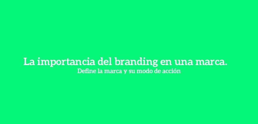 La importancia del branding en una marca