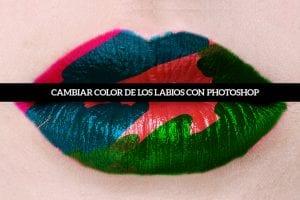 Aprende a cambiar el color de los labios con photoshop