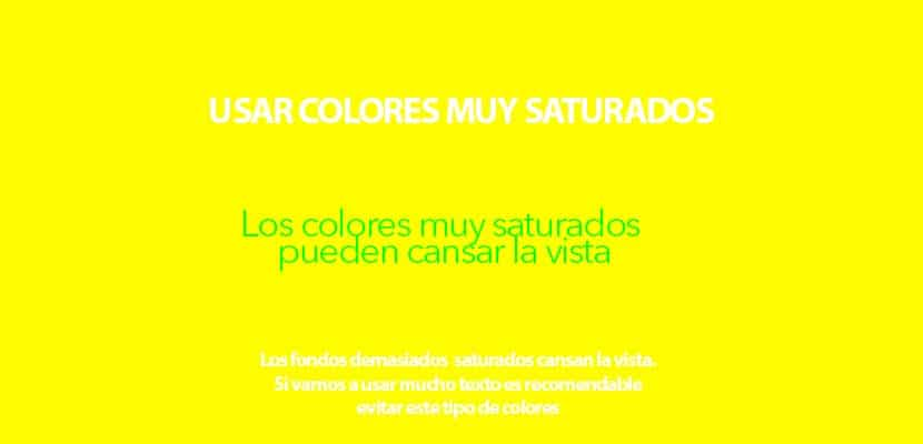 Debemos utilizar colores muy saturados cuando trabajemos con texto
