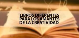 Libros diferentes para los amantes de la creatividad
