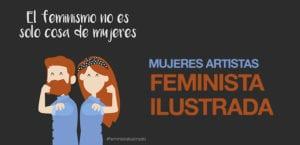 Mujeres artistas que buscan reflejar la desigualdad de genero