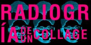Radiografía de un collage