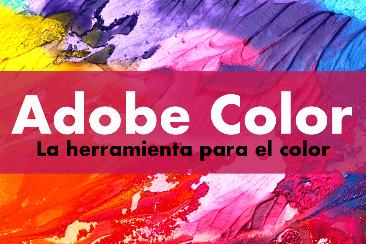 Trabaja el color de forma profesional con adobe color
