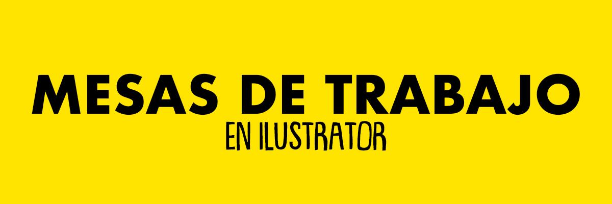 Trabajar con mesas de trabajo en Illustrator