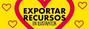 Exportar recursos en Illustrator