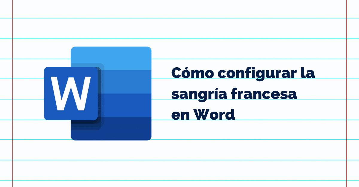 Cómo poner sangría francesa en Word